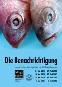 Die Benachrichtigung, 2005